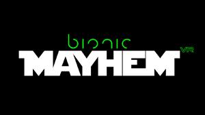 Bionic Mayhem VR